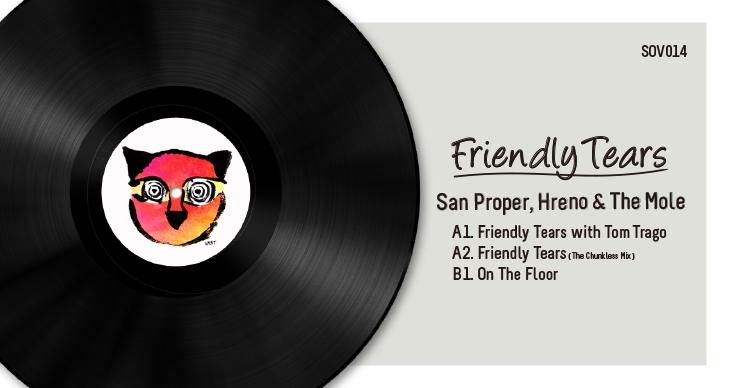 SOV014 | SAN PROER, HRENO & THE MOLE – FRIENDLY TEARS EP