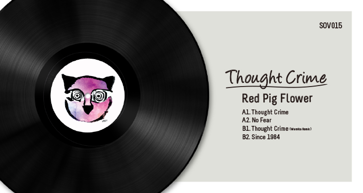 SOV015 | RED PIG FLOWER – THOUGHT CRIME EP INCL. WAREIKA REMIX